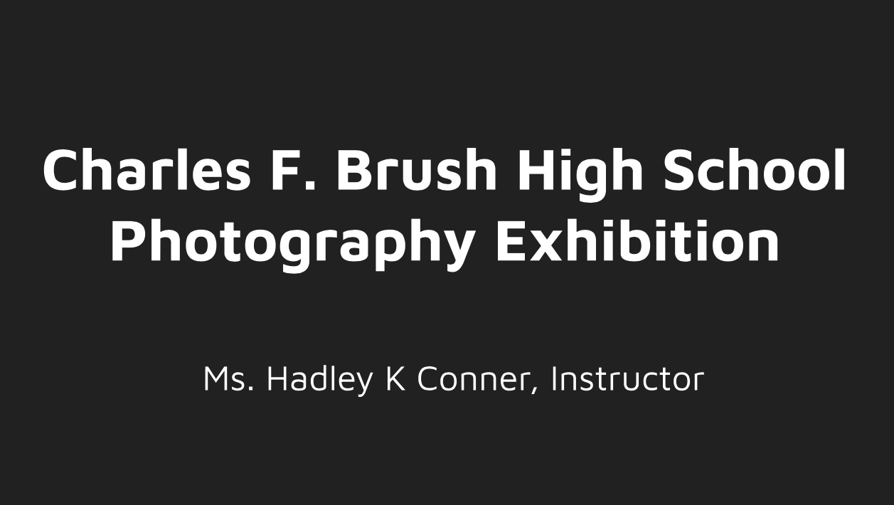 Charles F. Brush High School Photography Exhibition